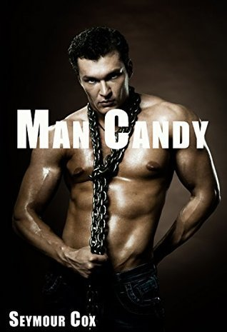 Man Candy  by  Seymour Cox