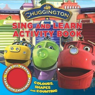 Chuggington Single Sound Shaped Book Sing and Learn Numbers, Shapes and Colours Chuggington