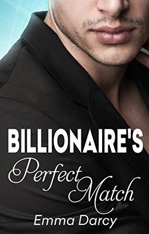 The Billionaires Perfect Match  by  Emma Darcy