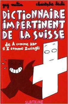 Dictionnaire impertinent de la Suisse De A comme Aar à  by  Guy Mettan