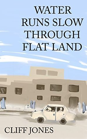 Water Runs Slow Through Flat Land  by  Cliff  Jones