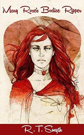 Mary Roses Bodice Ripper  by  Raymond Smyth