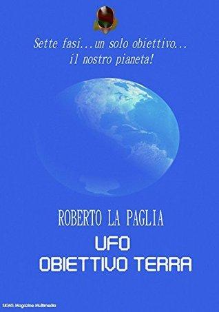 Ufo: obiettivo terra  by  Roberto La Paglia