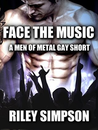 Face the Music - A Men of Metal Gay Short  by  Riley Simpson