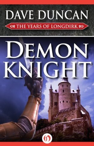 Demon Knight (The Years of Longdirk Book 3)  by  Dave Duncan