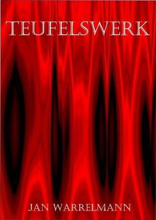 Teufelswerk  by  Jan Warrelmann