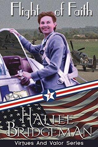 Flight of Faith (Virtues and Valor #7) Hallee Bridgeman