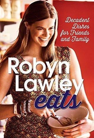 Robyn Lawley Eats  by  Robyn Lawley