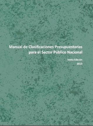 Manual de Clasificaciones Presupuestarias para el Sector Público Nacional Ministerio de Economía y Finanzas Públicas