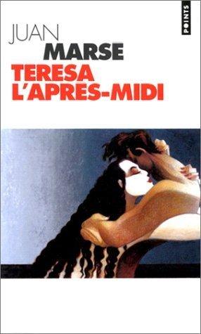 Teresa laprès-midi Juan Marsé