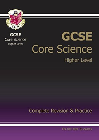 GCSE Core Science Complete Revision & Practice - Higher  by  CGP Books