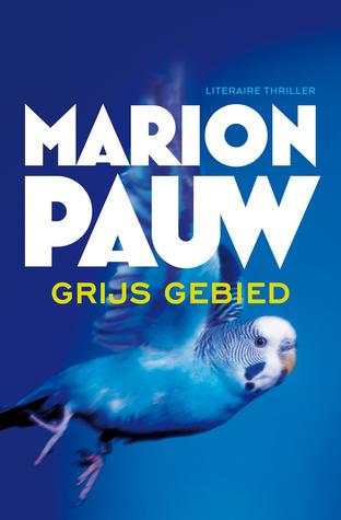 Grijs gebied Marion Pauw