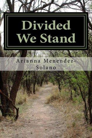 Divided We Stand Arianna Menendez-Solano