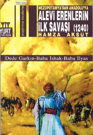 Mezopotamyadan Anadoluya Alevi Erenlerin İlk Savaşı  by  Hamza Aksüt
