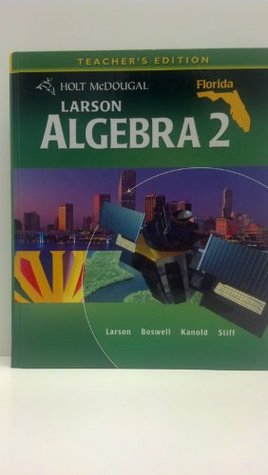 Larson Algebra 2 TE Kanold, Stiff Larson Boswell