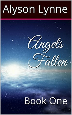 Angels Fallen: Book One  by  Alyson Lynne