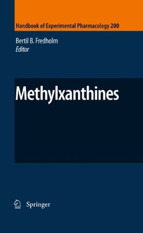 Methylxanthines: 200 (Handbook of Experimental Pharmacology) Bertil B. Fredholm