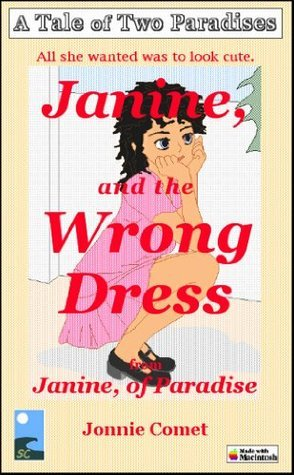 The Wrong Dress (Janine, of Paradise - Form 2 Book 20010219)  by  Jonnie Comet