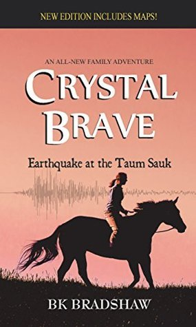 Crystal Brave: Earthquake at the Taum Sauk (Crystal Brave Adventure Series Book 1)  by  BK Bradshaw