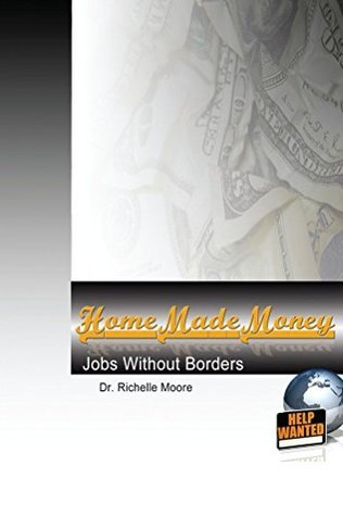 Home Made Money  by  Richelle Moore