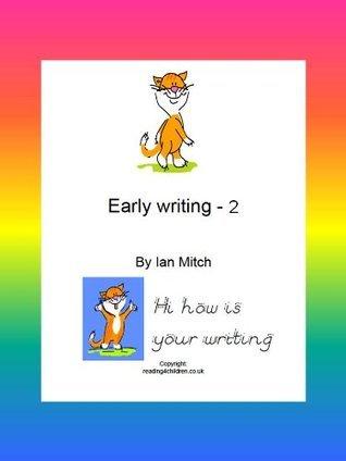 Early writing - 2 (writing4children) Ian Mitch