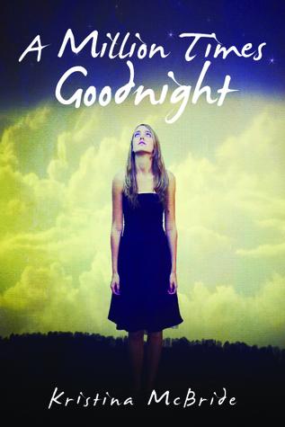 A Million Times Goodnight Kristina McBride