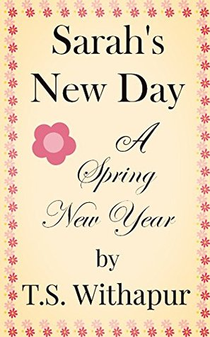 Sarahs New Day: A Spring New Year T.S. Withapur