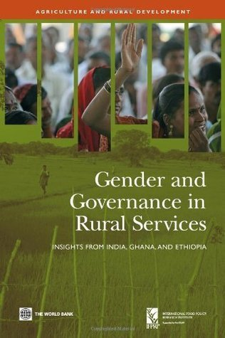 Gender and Governance in Rural Services (Agriculture and Rural Development Series) The World Bank