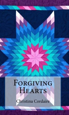 Forgiving Hearts  by  Christina Cordaire