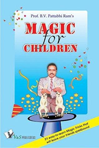 Magic for Children  by  Prof. B. V. Pattabhi Ram