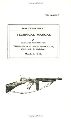 Thompson Submachine Gun, Cal. 45, M1928A1  by  War Department U.S. Army