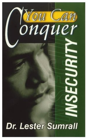You Can Conquer Insecurity Lester Sumrall