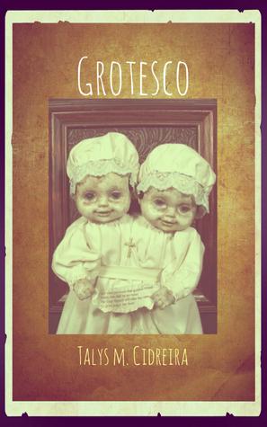 Grotesco  by  Talys M Cidreira, Sr
