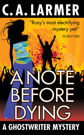 A Note Before Dying (Ghostwriter Mystery #6)  by  C.A. Larmer