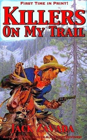 Killers On My Trail  by  Jack Zavada