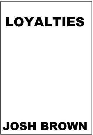 Loyalties  by  Josh Brown