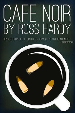 Cafe Noir  by  Ross Hardy