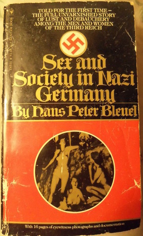 Sex and Society In Nazi Germany Hans Peter Bleuel