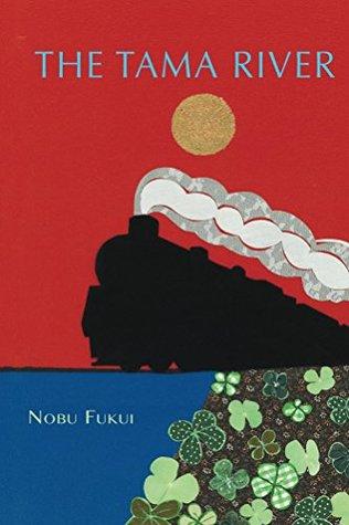 The Tama River Nobu Fukui