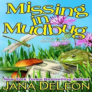 Missing in Mudbug (Ghost-in-Law #5) Jana Deleon