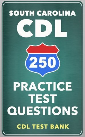 250 South Carolina CDL Practice Test Questions CDL Test Bank