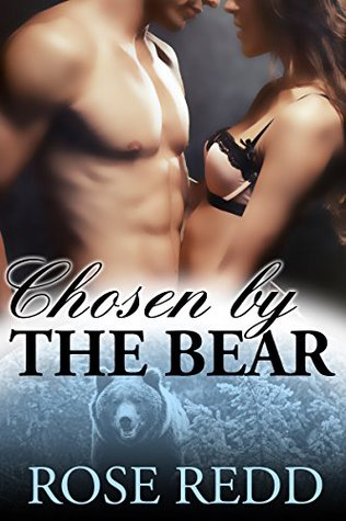 Chosen By the Bear (BBW Paranormal Shape Shifter Romance) (Black Forest Society Book 1)  by  Rose Redd