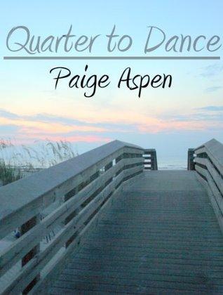 Quarter to Dance  by  Paige Aspen