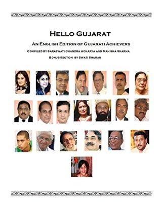 Hello Gujarat: An English Edition of Gujarati Achievers  by  Sarasvati Chandra Acharya
