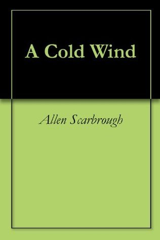 A Cold Wind  by  Allen Scarbrough