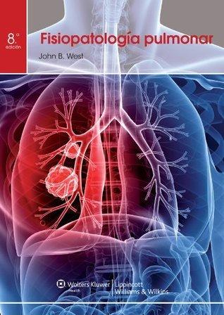 Fisiopatología Pulmonar  by  John B. West