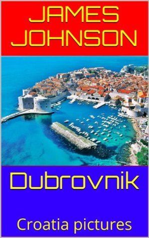 Dubrovnik: Croatia pictures  by  James Johnson