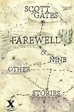 Farewell and Nine Other Stories Scott  Gates