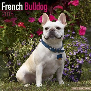 French Bulldog Calendar - Just French Bulldog Calendar - 2015 Wall calendars - Dog Calendars - Monthly Wall Calendar  by  Avonside by NOT A BOOK