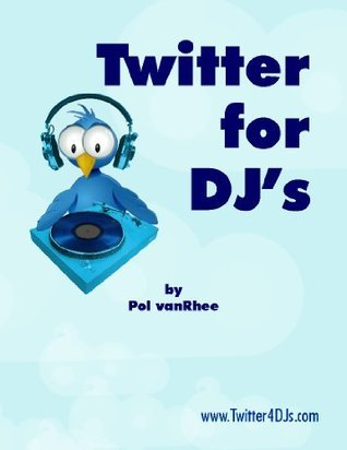 Twitter for DJs  by  Pol vanRhee